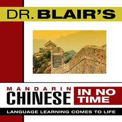 Dr. Blair's Mandarin Chinese in No Time by Dr. Robert Blair