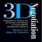 3-D Negotiation by David A. Lax, James Sebenius