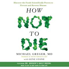 How Not to Die by Michael Gregor, M.D., Michael Greger