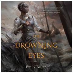 The Drowning Eyes by Emily Foster, Emily Foster
