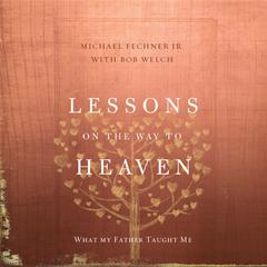 Lessons on the Way to Heaven by Michael Fechner, Jr., Bob Welch