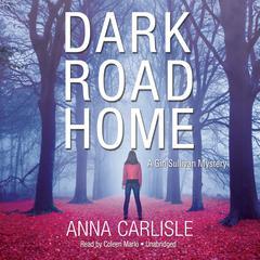Dark Road Home by Anna Carlisle