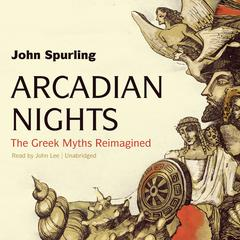 Arcadian Nights by John Spurling