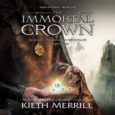 The Immortal Crown by Kieth Merrill