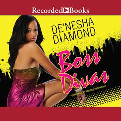 Boss Divas by De'nesha Diamond