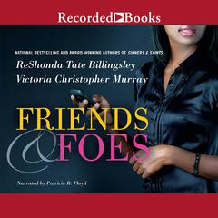 Friends & Foes by ReShonda Tate Billingsley, Victoria Christopher Murray