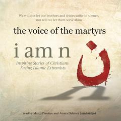 I Am N by The Voice of the Martyrs