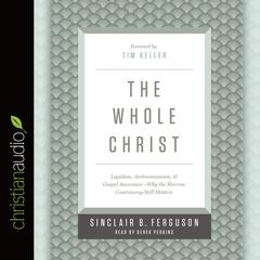 The Whole Christ by Sinclair B. Ferguson