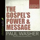 The Gospel's Power and Message by Paul Washer
