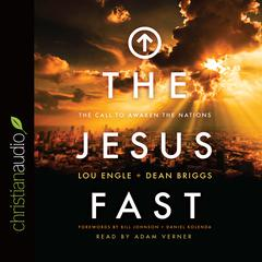 The Jesus Fast by Lou Engle, Dean Briggs