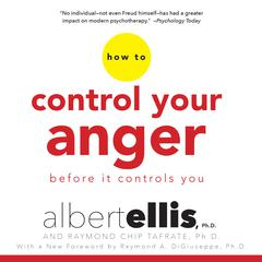 How to Control Your Anger before It Controls You by Albert Ellis, PhD, Raymond Chip Tafrate, Ph.D., Raymond Chip Tafrate