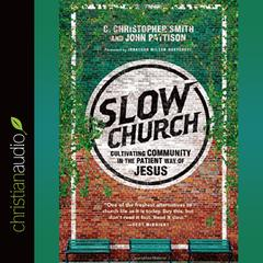 Slow Church by C. Christopher Smith, John Pattison