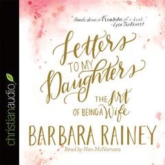Letters to My Daughters by Barbara Rainey