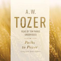 Paths to Power by A. W. Tozer