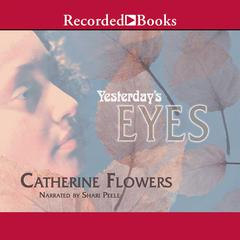Yesterday's Eyes by Catherine Flowers