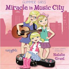 The Miracle in Music City by Natalie Grant