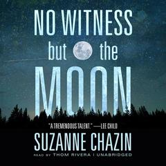 No Witness but the Moon by Suzanne Chazin