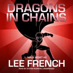 Dragons in Chains by Lee French