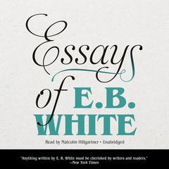 Essays of E. B. White by E. B. White