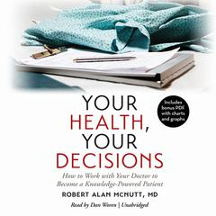 Your Health, Your Decisions by Robert Alan McNutt, MD