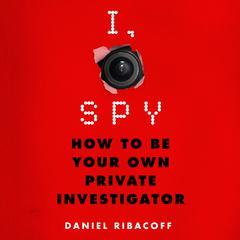I, Spy by Daniel Ribacoff