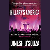 Hillary's America by Dinesh D'Souza, Dinesh D'Souza