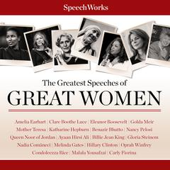 The Greatest Speeches of Great Women by SpeechWorks
