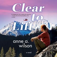 Clear to Lift by Anne A. Wilson
