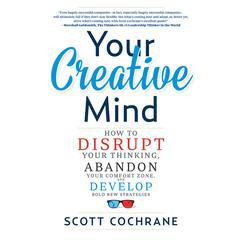 Your Creative Mind by Scott Cochrane