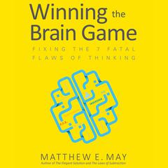 Winning the Brain Game by Matthew May, Matthew E. May