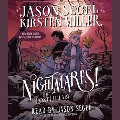 Nightmares! The Lost Lullaby by Jason Segel, Kirsten Miller