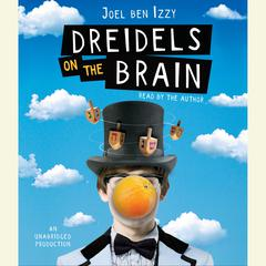 Dreidels on the Brain by Joel Ben Izzy, Joel ben Izzy