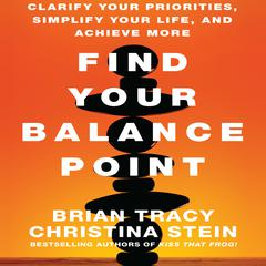 Find Your Balance Point by Brian Tracy, Christina Tracy Stein