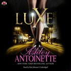 Luxe by Ashley Antoinette