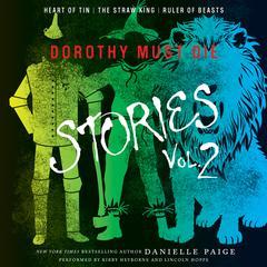 Dorothy Must Die Stories, Vol. 2 by Danielle Paige