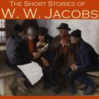 The Short Stories of W. W. Jacobs by W. W. Jacobs
