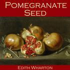 Pomegranate Seed by Edith Wharton