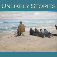 Unlikely Stories by various authors