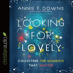 Looking for Lovely by Annie Downs
