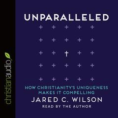 Unparalleled by Jared C. Wilson