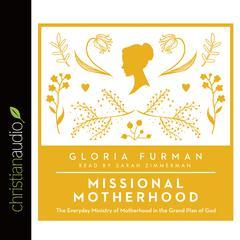 Missional Motherhood by Gloria Furman