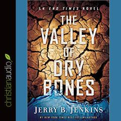 The Valley of Dry Bones by Jerry B. Jenkins