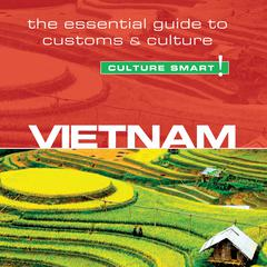 Culture Smart! Vietnam by Geoffrey Murray