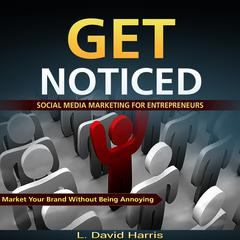 Get Noticed by L. David Harris