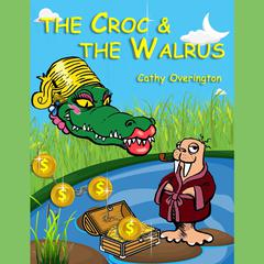 The Croc & the Walrus by Cathy Overington