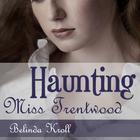 Haunting Miss Trentwood by Belinda Kroll