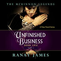 Unfinished Business: Book 2, Part 2 by Ranay James