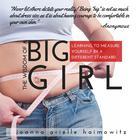 The Wisdom of a Big Girl by Joanna Arielle Haimowitz