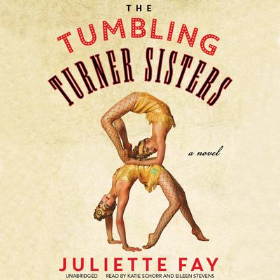 The Tumbling Turner Sisters by Juliette Fay
