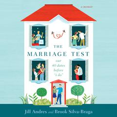 The Marriage Test by Jill Andres, Brook Silva-Braga